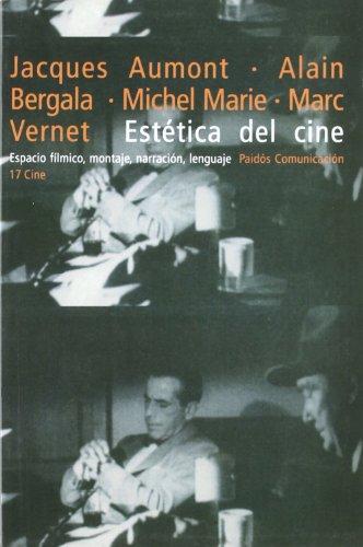 Descargar Libro Estética del cine: Espacio fílmico, montaje, narración, lenguaje (Comunicación) de Jacques Aumont