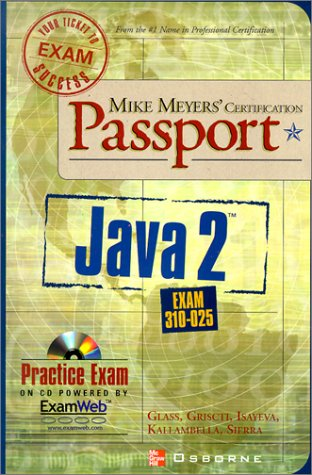 Mike Meyers' Java 2 Certification Passport (Exam 310-025) (Passport S.) por Phillip Hanna