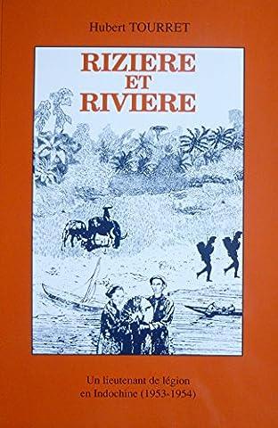 Rizière et rivière : Un lieutenant de légion en Indochine, 1953-1954