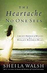 [ [ [ The Heartache No One Sees: Christ's Promise of Healing for a Woman's Wounded Heart [ THE HEARTACHE NO ONE SEES: CHRIST'S PROMISE OF HEALING FOR A WOMAN'S WOUNDED HEART BY Walsh, Sheila ( Author ) May-01-2007[ THE HEARTACHE NO ONE SEES: CHRIST'S PROMISE OF HEALING FOR A WOMAN'S WOUNDED HEART [ THE HEARTACHE NO ONE SEES: CHRIST'S PROMISE OF HEALING FOR A WOMAN'S WOUNDED HEART BY WALSH, SHEILA ( AUTHOR ) MAY-01-2007 ] By Walsh, Sheila ( Author )May-01-2007 Paperback