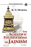 The Scientific Foundations of Jainism (Lala Sunder Lal Jain Research Series)