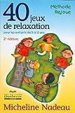 40 jeux de relaxation pour les enfants de 5 à 12 ans