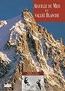 Aiguille du Midi et la Vallée Blanche par Couzy