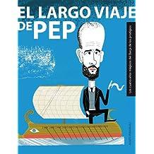 El largo viaje de Pep (Spanish Edition)