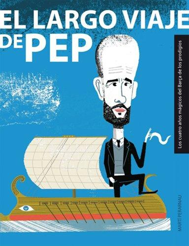 El largo viaje de Pep por Martí Perarnau