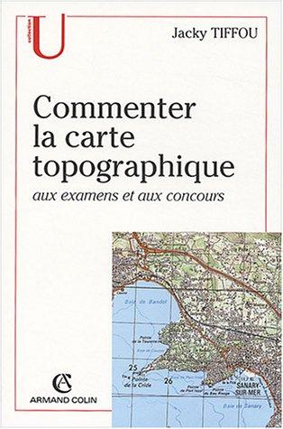 Commenter la carte topographique : Aux examens et Concours