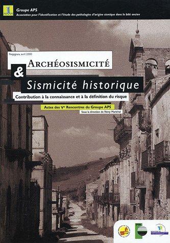 Archéosismicité & sismicité historique : Contribution à la connaissance et à la définition du risque, Actes des Ve Rencontres du Groupe APS, Perpignan 2000