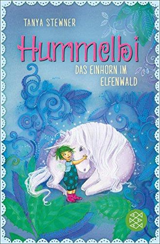 Hummelbi – Das Einhorn im Elfenwald (Die Elfe Hummelbi 3)