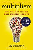 Multipliers: How the Best Leaders Make Everyone Smart (Revised and Updated)