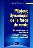 Pilotage dynamique de la force de vente - Une nouvelle approche pour concilier impératifs stratégiques et moyens opérationnels
