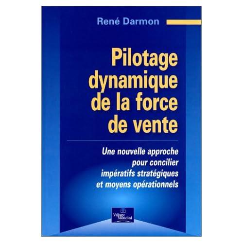 Pilotage dynamique de la force de vente : Une nouvelle approche pour concilier impératifs stratégiques et moyens opérationnels