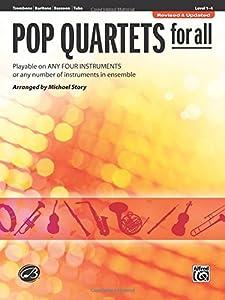 Pop Quartets for All: Trombone, Baritone B.C., Bassoon, Tuba (Pop Instrumental Ensembles for All, Level 1-4)
