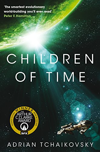 Children of Time: Winner of the 2016 Arthur C. Clarke Award (English Edition) por Adrian Tchaikovsky