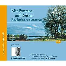 Mit Fontane auf Reisen (CD): Plaudereien von unterwegs. Notizen und Feuilletons des Reiseschriftstellers Theodor Fontane, herausgegeben von Peter Bramböck