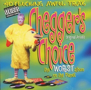 Cheggers Choice - The Worst Album on the Planet