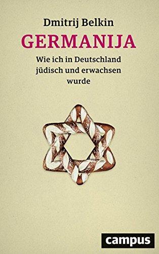 Preisvergleich Produktbild Germanija: Wie ich in Deutschland jüdisch und erwachsen wurde