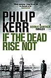 If the Dead Rise Not: Bernie Gunther