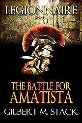 The Battle for Amatista (Legionnaire Book 4)