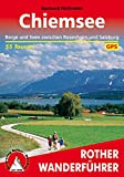 Rother Wanderführer: Chiemsee: Berge und Seen zwischen Rosenheim und Salzburg. 55 Touren