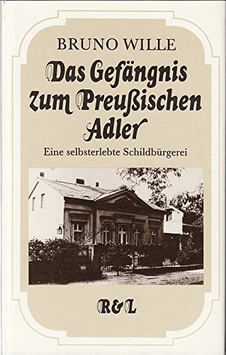 Das Gefängnis zum Preußischen Adler.