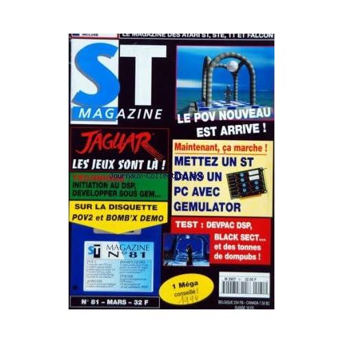 ATARI ST MAGAZINE [No 81] du 01/03/1994 - LE POV NOUVEAU EST ARRIVE - METTEZ UN ST DANS UN PC AVEC GEMULATOR - TESTS / DEVPRAC DSP - BLACK SECT - JAGUAR / LES JEUX SONT LA - TECHNIQUE / LE DSP -
