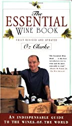 The Essential Wine Book: An Indispensable Guide to the Wines of the World by Oz Clarke (1997-02-18)