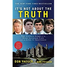 It's Not About the Truth: The Untold Story of the Duke Lacrosse Case and the Lives It Shattered by Don Yaeger (2008-06-03)