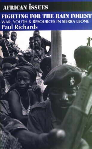 Fighting for the Rain Forest: War, Youth and Resources in Sierra Leone (African Issues)