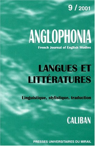Anglophonia, N 9/2001 : Langues et littratures : Linguistique, stylistique, traduction