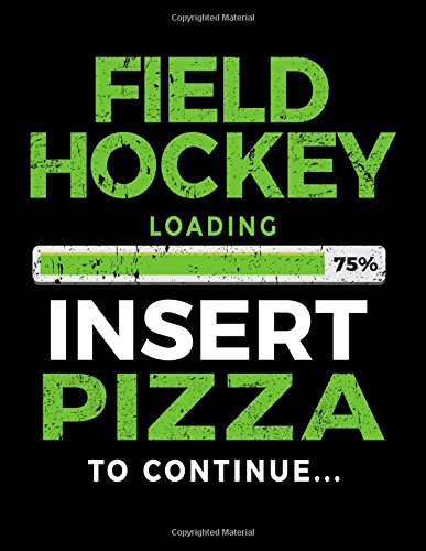 Field Hockey Loading 75% Insert Pizza To Continue: Blank Doodle & Drawing Sketchbook por Dartan Creations