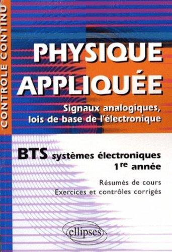 Physique appliquée : Signaux analogiques, lois de base de l'électronique - BTS systèmes électroniques 1re année