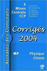 Physique Chimie MP : Corrigés X Mines Centrale CCP
