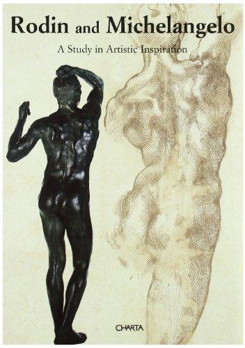 Rodin and Michelangelo. A study in artistic inspiration. Catalogo della mostra (Philadelphia, Philadelphia museum of art, 1997): A Study in Artisitc Inspiration