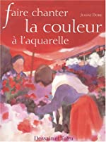 Faire chanter la couleur à l'aquarelle de Jeanne Dobie