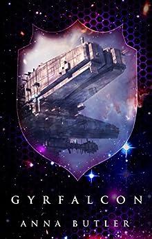 Gyrfalcon (Taking Shield Book 1) by [Butler, Anna]