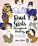 Bad Girls Throughout History: 100 Rem...