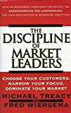 Cover of: The Discipline of Market Leaders: Choose Your Customers, Narrow Your Focus, Dominate Your Market | Michael Treacy, Fred Wiersema