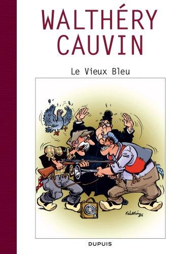 Raoul Cauvin - Spécial 70 ans - tome 1 - Le vieux bleu / Cauvin 1