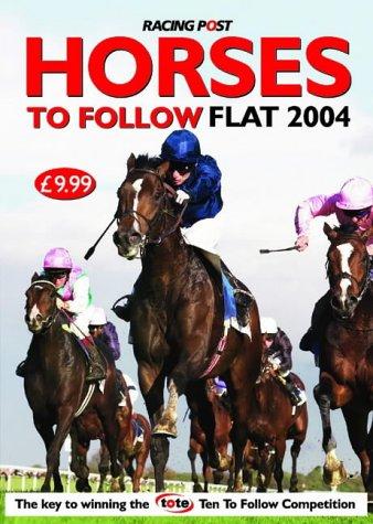 Horses to Follow 2004: Flat