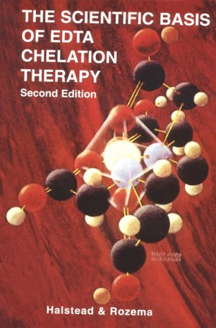 The Scientific Basis of EDTA Chelation Therapy, (Second Edition)