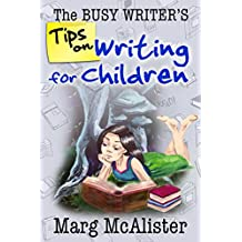 The Busy Writer's Tips on Writing for Children (English Edition)
