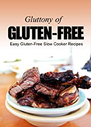 Easy Gluten-Free Slow Cooker Recipes (Glutton of Gluten-Free) (English Edition)