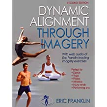 [Dynamic Alignment Through Imagery] (By: Eric Franklin) [published: May, 2012]
