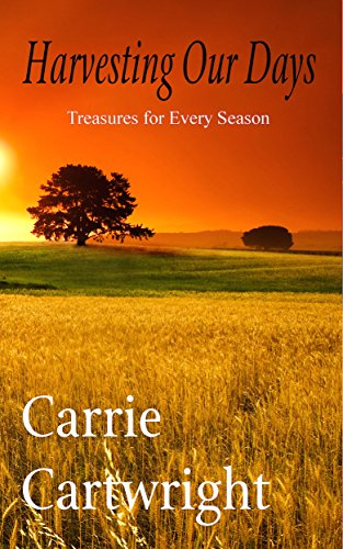Harvesting Our Days: Treasures for Every Season