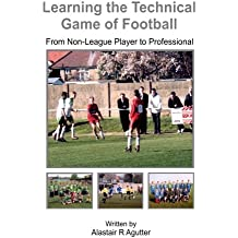 Learning The Technical Game of Football: From Non-League Player to Professional