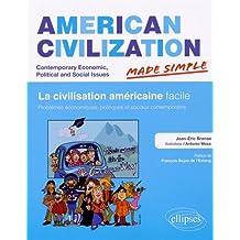 American Civilization Made Simple la Civilisation Américaine Facile. Problèmes Économiques, Politiques et Sociaux Contemporains