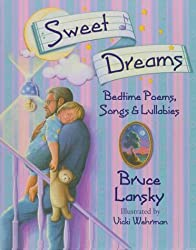 Sweet Dreams: Bedtime Poems, Songs & Lullabies by Bruce Lansky (1996-09-06)