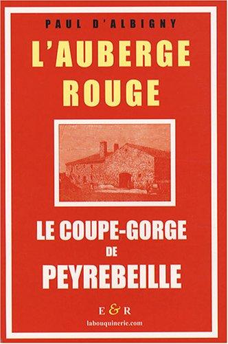 L'Auberge rouge : Le coupe-gorge de Peyrebeille (Ardèche) -