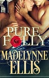 Pure Folly (Forbidden Loves) by Madelynne Ellis (2015-06-22)