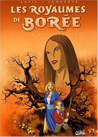 Les Royaumes de Borée, tome 1: Par delà les vents.